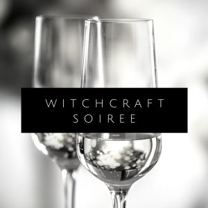 Witchcraft Soiree-21st Dec 2018